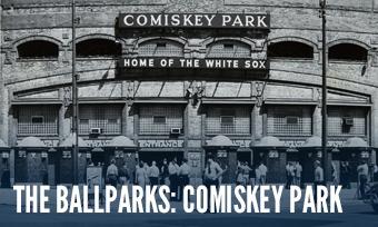 The Ballparks: Comiskey Park