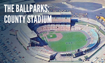 The Ballparks: Milwaukee County Stadium