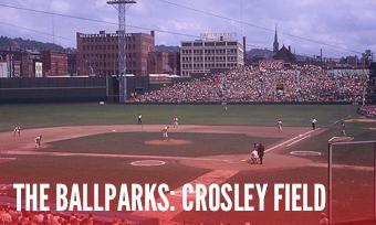 The Ballparks: Crosley Field