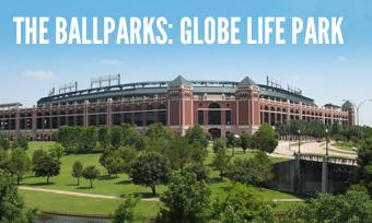 The Ballparks: Globe Life Park