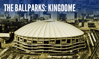 The Ballparks: Kingdome