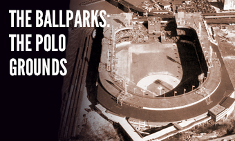 The Ballparks: The Polo Grounds