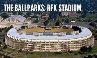 The Ballparks: RFK Stadium