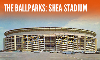 The Ballparks: Shea Stadium