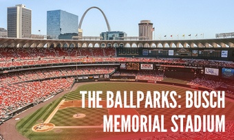 The Ballparks: Busch Memorial Stadium