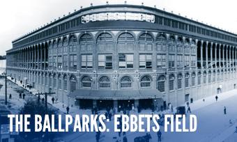 The Ballparks: Ebbets Field