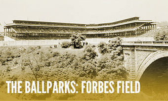 The Ballparks: Forbes Field