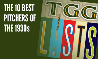 TGG Lists: The 10 Best Pitchers of the 1930s