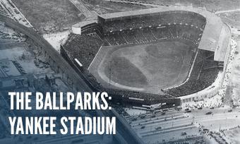 The Ballparks: Old Yankee Stadium