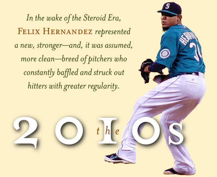 The 2010s: Felix Hernandez