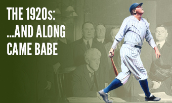The 1920s: ...And Along Came Babe
