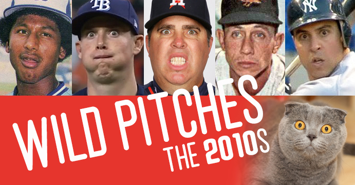 Wild Pitches: The 2010s