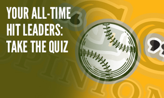 Your All-Time Hit Leaders: Take the Quiz
