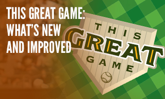 This Great Game: What's New and Improved